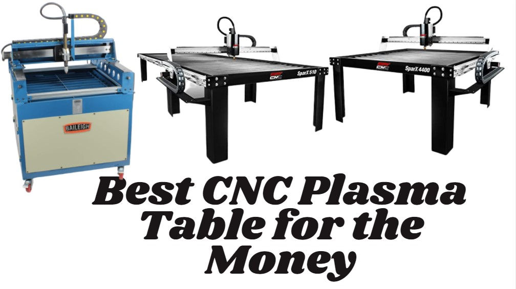 Best CNC Plasma Table for the Money